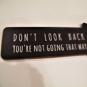 Wall Art - Graduation SIGN Dont look back not going that way